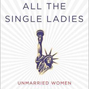 A Look at Rebecca Traister's New Book, 'All the Single Ladies'