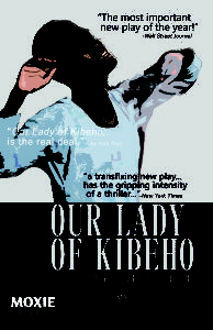 Our Lady of Kibeho at the Moxie Theatre