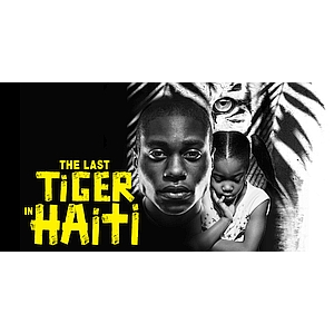 Haitian Storytelling: The Last Tiger in Haiti at the La Jolla Playhouse