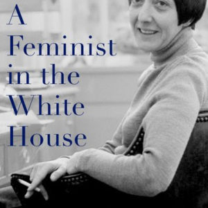 Midge Costanza: Brilliant, Flawed Feminist in the White House