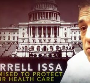 Anti-Trumpcare Ad Will Greet Issa and Other House Republicans Home for Recess