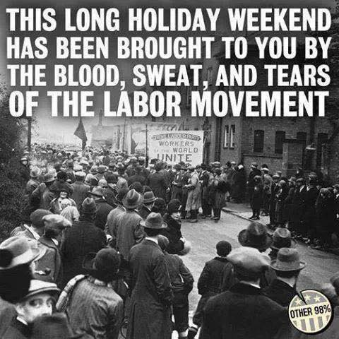 Remember workers and gains of organized labor